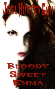 Joel Hunter Gun's - Bloody Sweet Emma